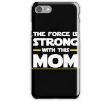 Force Mom iPhone Case/Skin
