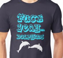 Fuck Yeah... Dolphins T-Shirt
