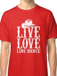 Live Love Line Dance Classic T-Shirt