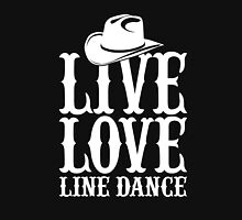 Live Love Line Dance Unisex T-Shirt