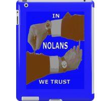 In NOLANS We Trust version 2 iPad Case/Skin