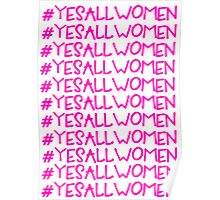 Yes All Women - Design 1 Poster
