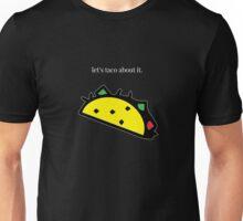 Let's taco about it. [Black Edition] Unisex T-Shirt