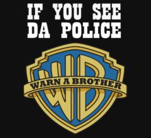 If you see da Police by trendmaster