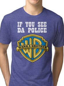 If you see da Police Tri-blend T-Shirt