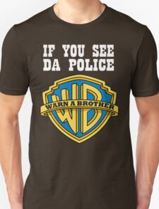 If you see da Police Unisex T-Shirt