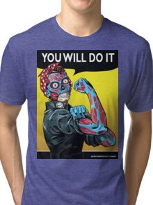 You Will Do It Tri-blend T-Shirt