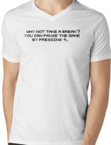Why not take a break? Mens V-Neck T-Shirt