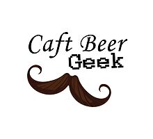 Craft Beer Geek (mustache) by BrendanGraham