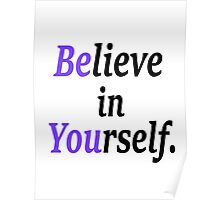 believe in your self. Poster