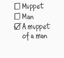 Muppet or Man Unisex T-Shirt