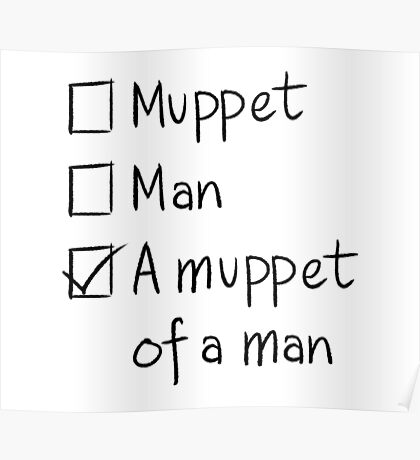 Muppet or Man Poster