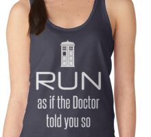 Run as if the Doctor told you so Women's Tank Top