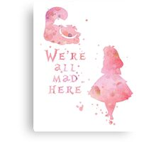 Watercolor pink all mad here Canvas Print