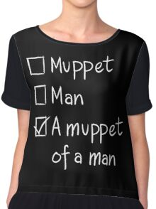 Muppet or Man DARK Chiffon Top