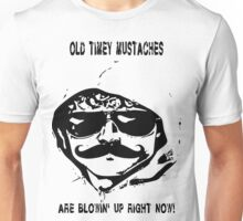 Mustaches Are Blowing Up Right Now Unisex T-Shirt