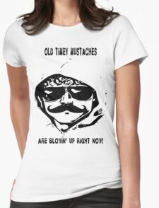 Mustaches Are Blowing Up Right Now Womens Fitted T-Shirt