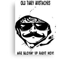 Mustaches Are Blowing Up Right Now Canvas Print