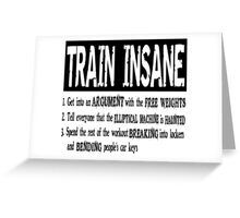 Train Insane Greeting Card