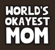 World's okayest mom by MalcolmWest
