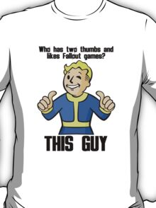 Who likes Fallout games? T-Shirt
