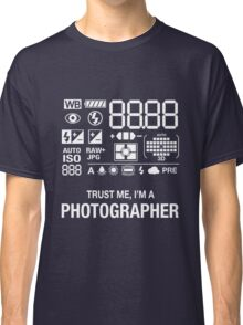 Camera - Trust Me, I'm A Photographer Classic T-Shirt