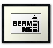 Beam me up V.1 (black) Framed Print