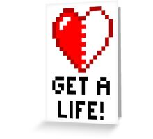 Get a Life! - White Edition Greeting Card