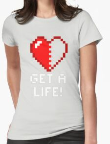 Get a Life! - Black Edition Womens Fitted T-Shirt