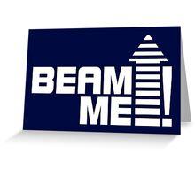 Beam me up V.1 (white) Greeting Card