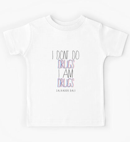 Type Quote #2 - I dont do drugs i am drugs - Salvador Dali Kids Tee