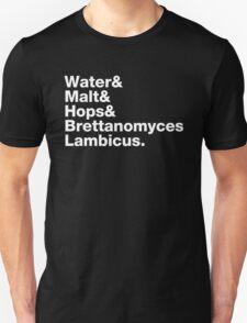 Water & Malt & Hops & Brettanomyces  Unisex T-Shirt