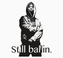 Still Ballin 2PAC by jackthewebber