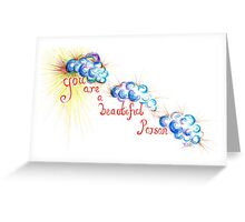 You are a Beautiful Person Greeting Card