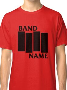 Band Name - Black Flag Parody Classic T-Shirt