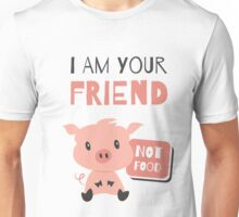 Vegan T-shirt - I am Your friend not Food  Unisex T-Shirt