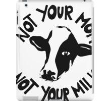 Vegan T-shirt - Not your Mom not your milk  iPad Case/Skin