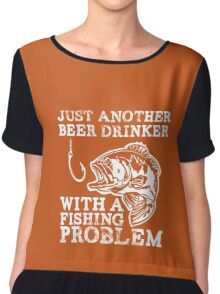 Just another Beer drinker with a Fishing problem Chiffon Top