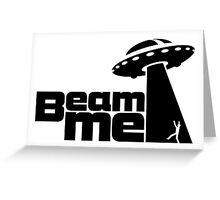Beam me up V.2.1 (black) Greeting Card