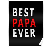 best papa ever Poster