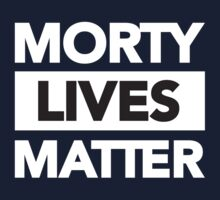 Morty Lives Matter Rick and Morty Baby Tee
