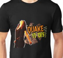 Quake it Off! Unisex T-Shirt