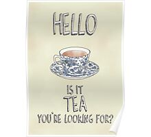 Hello - Is it tea you're looking for? Illustrated Design Poster