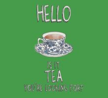 Hello - Is it tea you're looking for? Illustrated Design Kids Clothes