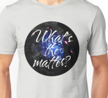 What's the matter? - Dark matter Unisex T-Shirt