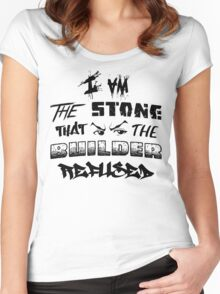 I Am the Stone that the Builder Refused Women's Fitted Scoop T-Shirt