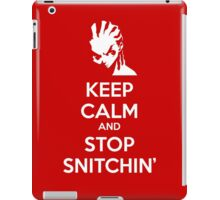 Keep Calm and Stop Snitchin' iPad Case/Skin