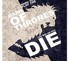 Game of Thrones, you win or you die by Kris Armitage