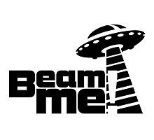 Beam me up V.3.1 (black) Photographic Print