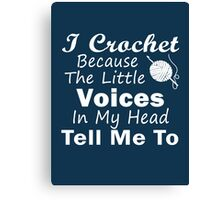 Crochet Because Little Voices Canvas Print